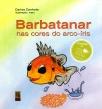 Barbatanar nas Cores do Arco-Íris, Carlos Canhoto