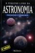 O Pequeno Livro da Astronomia, Máximo Ferreira